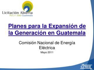 Planes para la Expansi n de la Generaci n en Guatemala