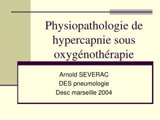 Physiopathologie de hypercapnie sous oxyg noth rapie