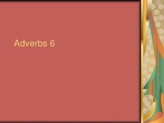 Adverbs 6