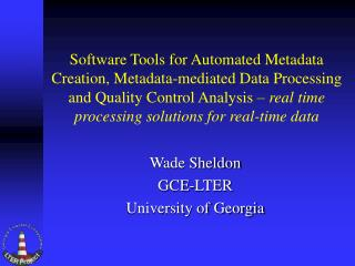 Software Tools for Automated Metadata Creation, Metadata-mediated Data Processing and Quality Control Analysis   real ti