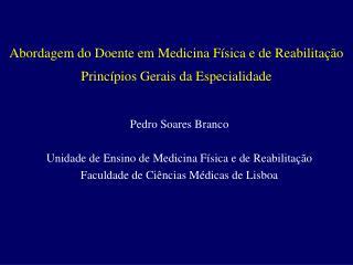Abordagem do Doente em Medicina F sica e de Reabilita  o Princ pios Gerais da Especialidade