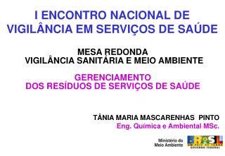 I ENCONTRO NACIONAL DE VIGIL NCIA EM SERVI OS DE SA DE