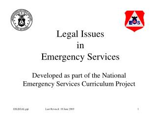 Legal Issues  in  Emergency Services