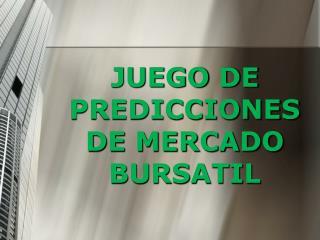 JUEGO DE PREDICCIONES DE MERCADO BURSATIL