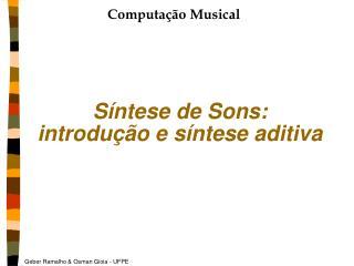 S ntese de Sons:  introdu  o e s ntese aditiva