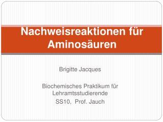 Nachweisreaktionen f r Aminos uren