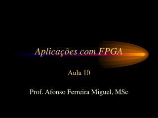 Aplica  es com FPGA  Aula 10
