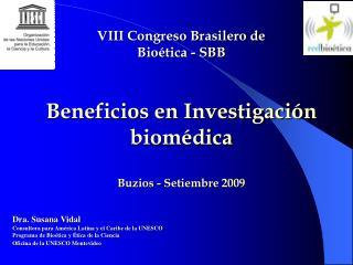 VIII Congreso Brasilero de  Bio tica - SBB    Beneficios en Investigaci n biom dica   Buzios - Setiembre 2009