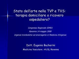Stato dell arte nella TVP e TVS: terapia domiciliare o ricovero ospedaliero
