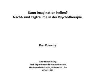 Antrittsvorlesung Fach Experimentelle Psychotherapie Medizinische Fakult t, Universit t Ulm 07.02.2011