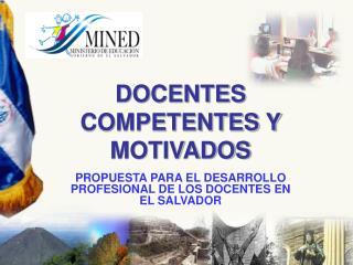 DOCENTES  COMPETENTES Y MOTIVADOS