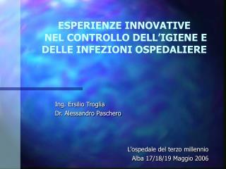 ESPERIENZE INNOVATIVE  NEL CONTROLLO DELL IGIENE E DELLE INFEZIONI OSPEDALIERE