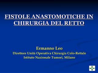 FISTOLE ANASTOMOTICHE IN CHIRURGIA DEL RETTO