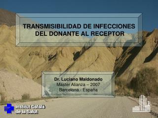TRANSMISIBILIDAD DE INFECCIONES  DEL DONANTE AL RECEPTOR