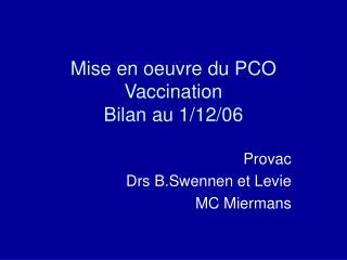 Mise en oeuvre du PCO Vaccination Bilan au 1