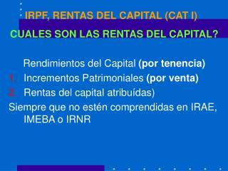 IRPF, RENTAS DEL CAPITAL CAT I