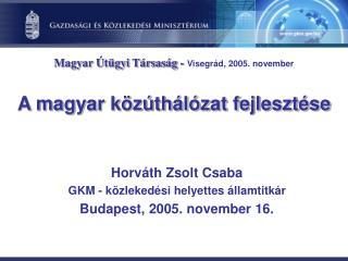 A magyar k z th l zat fejleszt se