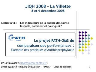Le projet PATH-OMS de  comparaison des performances :  Exemple des pratiques d Antibioprophylaxie