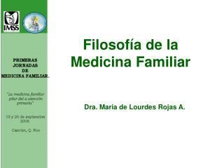 Filosof a de la  Medicina Familiar