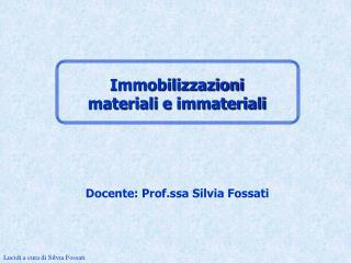 Docente: Prof.ssa Silvia Fossati