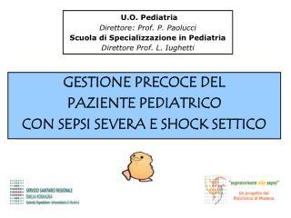 U.O. Pediatria Direttore: Prof. P. Paolucci Scuola di Specializzazione in Pediatria Direttore Prof. L. Iughetti