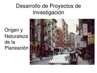 Desarrollo de Proyectos de Investigaci n
