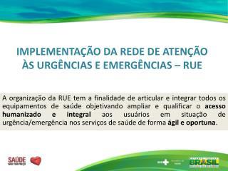 IMPLEMENTA  O DA REDE DE ATEN  O  S URG NCIAS E EMERG NCIAS   RUE