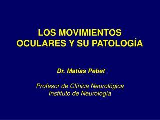LOS MOVIMIENTOS OCULARES Y SU PATOLOG A