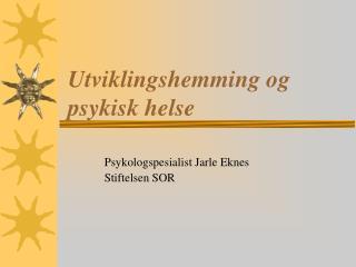 Utviklingshemming og psykisk helse