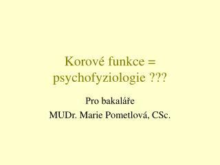 Korov  funkce  psychofyziologie
