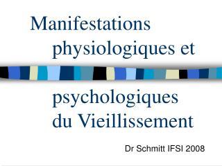 Manifestations  physiologiques et    psychologiques   du Vieillissement