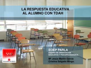 LA RESPUESTA EDUCATIVA AL ALUMNO CON TDAH