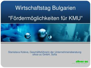 Wirtschaftstag Bulgarien    F rderm glichkeiten f r KMU