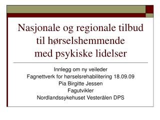 Nasjonale og regionale tilbud til h rselshemmende  med psykiske lidelser