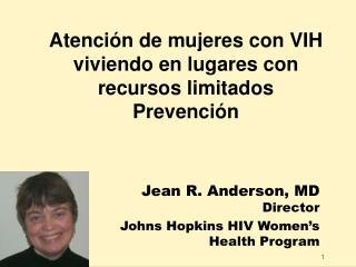 Atenci n de mujeres con VIH viviendo en lugares con recursos limitados Prevenci n