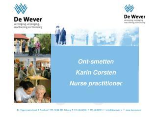 Dr. Eygenraamstraat 3, Postbus 1173, 5004 BD  Tilburg, T 013-4644100, F 013-4683650  infodewever.nl  dewever.nl