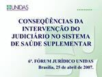 CONSEQ  NCIAS DA INTERVEN  O DO JUDICI RIO NO SISTEMA DE SA DE SUPLEMENTAR