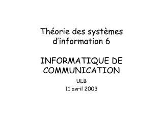 Th orie des syst mes d information 6  INFORMATIQUE DE COMMUNICATION