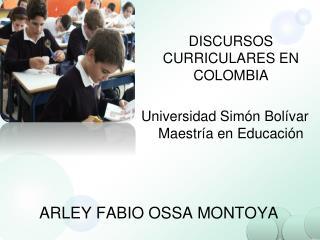 DISCURSOS CURRICULARES EN COLOMBIA   Universidad Sim n Bol var Maestr a en Educaci n