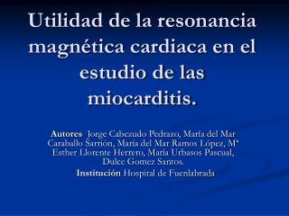 Utilidad de la resonancia magn tica cardiaca en el estudio de las miocarditis.