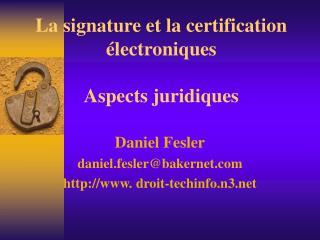 La signature et la certification  lectroniques  Aspects juridiques
