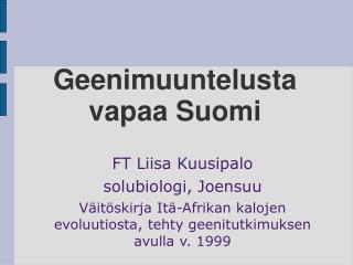 Geenimuuntelusta vapaa Suomi