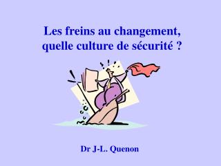 Les freins au changement,  quelle culture de s curit