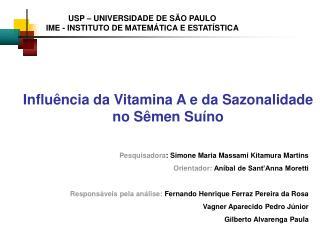 Influ ncia da Vitamina A e da Sazonalidade no S men Su no