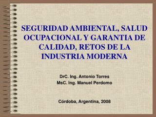 SEGURIDAD AMBIENTAL, SALUD OCUPACIONAL Y GARANTIA DE CALIDAD, RETOS DE LA INDUSTRIA MODERNA