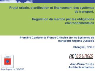Projet urbain, planification et financement des syst mes de transport.   R gulation du march  par les obligations
