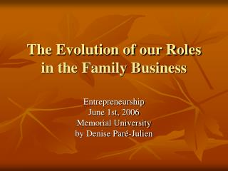 The Evolution of our Roles in the Family Business Denise Par  ...