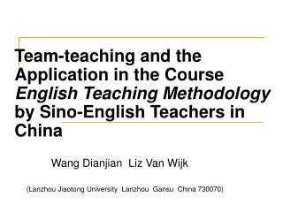 Team-teaching and the      Application in the Course English Teaching Methodology by Sino-English Teachers in China