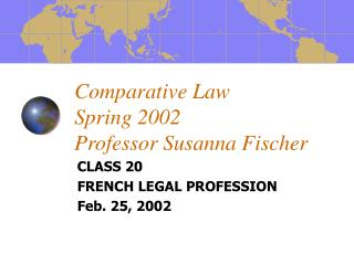Comparative Law  Spring 2002 Professor Susanna Fischer