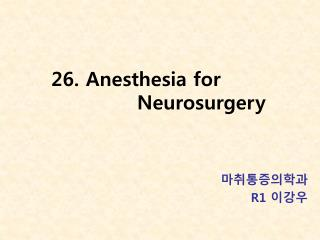26. Anesthesia for                        Neurosurgery